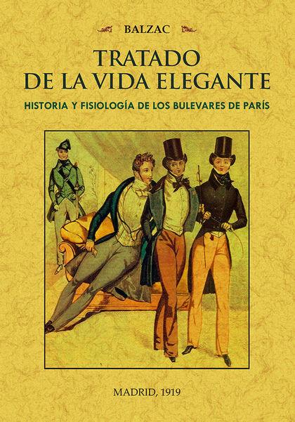 TRATADO DE LA VIDA ELEGANTE.