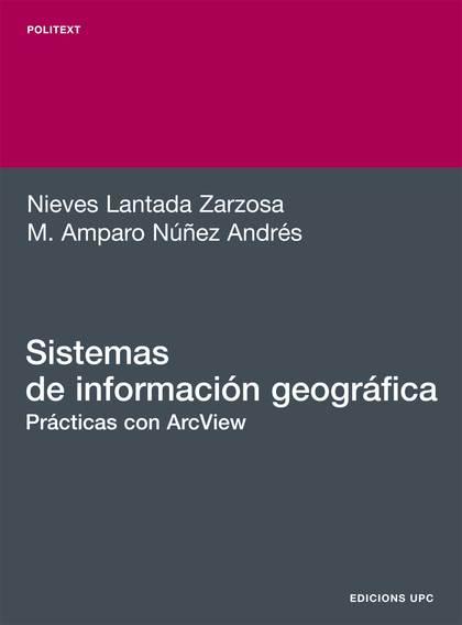 SISTEMAS DE INFORMACIÓN GEOGRÁFICA : PRÁCTICAS CON ARC VIEW