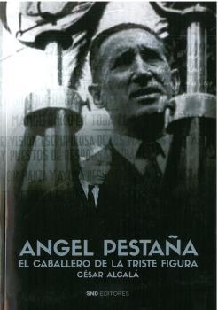 ANGEL PESTAÑA. EL CABALLERO DE LA TRISTE FIGURA