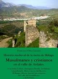 MUSULMANES Y CRISTIANOS EN EL VALLE DE ARDALES : HISTORIA MEDIEVAL DE LA TIERRA DE MÁLAGA