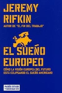 EL SUEÑO EUROPEO: CÓMO LA VISIÓN EUROPEA DEL FUTURO ESTÁ ECLIPSANDO EL SUEÑO AMERICANO