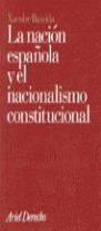 LA NACIÓN ESPAÑOLA Y EL NACIONALISMO CONSTITUCIONAL