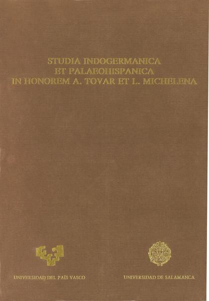STUDIA INDOGERMANICA ET PALAEOHISPANICA IN HONOREM A. TOVER ET L. MICHELENA