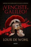 «¡VENCISTE, GALILEO!». HISTORIA DEL EMPERADOR JULIANO EL APÓSTATA