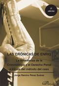 LAS CRÓNICAS DE ENRIQ : LA ENSEÑANZA DE LA CRIMINOLOGÍA Y EL DERECHO PENAL A TRAVÉS DEL MÉTODO