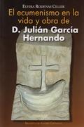 EL ECUMENISMO EN LA VIDA Y OBRA DE D. JULIÁN GARCÍA HERNANDO