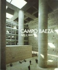 CAMPO BAEZA, LIGHT IS MORE