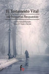 EL TESTAMENTO VITAL : 100 PREGUNTAS RESPUESTAS