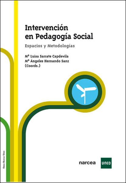 INTERVENCIÓN EN PEDAGOGÍA SOCIAL : ESPACIOS Y METODOLOGÍA