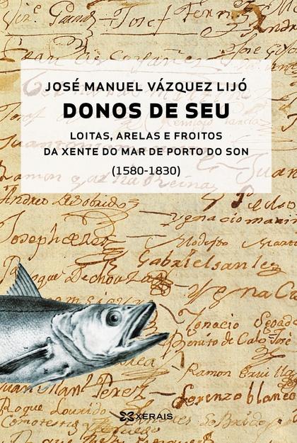 DONOS DE SEU:LOITAS, ARELAS E FROITOS DA XENTE DE MAR DO PORTO DO SON (1580-1830