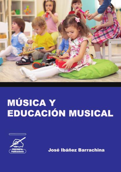 MÚSICA Y EDUCACIÓN MUSICAL.
