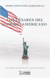 LOS CESARES DEL IMPERIO AMERICANO.
