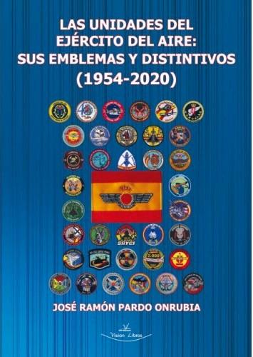 LAS UNIDADES DEL EJÉRCITO DEL AIRE: SUS EMBLEMAS Y DISTINTIVOS. (1954-2020)