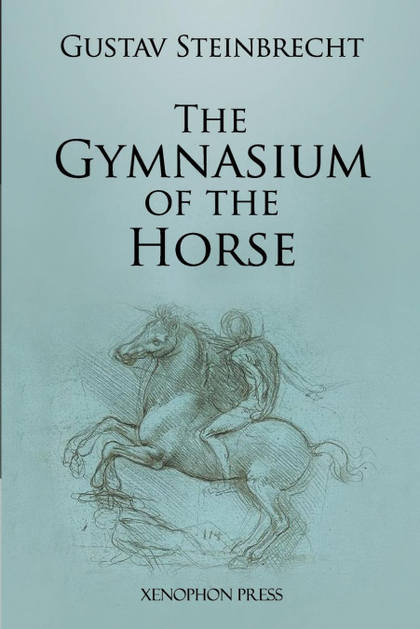 GYMNASIUM OF THE HORSE. FULLY FOOTNOTED AND ANNOTATED EDITION.