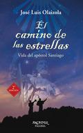EL CAMINO DE LAS ESTRELLAS. VIDA DEL APÓSTOL SANTIAGO