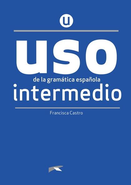 USO DE LA GRAMÁTICA INTERMEDIO. LIBRO.
