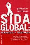 SIDA GLOBAL : VERDADES Y MENTIRAS: HERRAMIENTAS PARA LUCHAR CONTRA LA