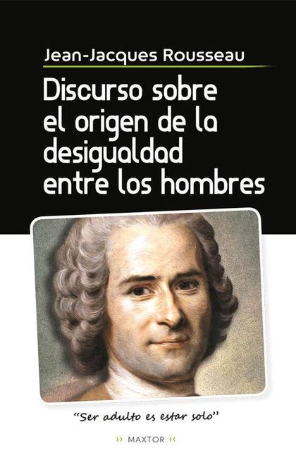 DISCURSO SOBRE EL ORIGEN DE LA DESIGUALDAD ENTRE LOS HOMBRES.