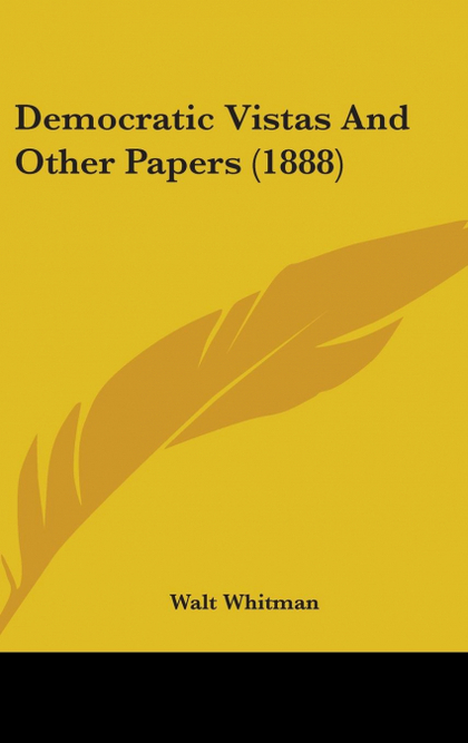 DEMOCRATIC VISTAS AND OTHER PAPERS (1888)