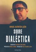 SOBRE DIALÉCTICA. EDICIÓN, PRESENTACIÓN Y NOTAS DE SALVADOR LÓPEZ ARNAL.