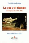 LA VOZ Y EL TIEMPO : ANTOLOGÍA POÉTICA, 1983-2013