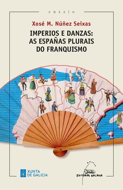 IMPERIOS E DANZAS: AS ESPAÑAS PLURAIS DO FRANQUISMO.