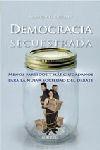 DEMOCRACIA SECUESTRADA: MENOS PARTIDOS Y MÁS CIUDADANOS PARA LA NUEVA SOCIEDAD DEL DEBATE