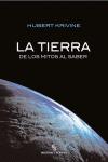 LA TIERRA, DE LOS MITOS AL SABER