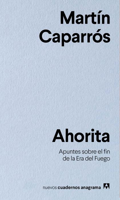 AHORITA.. APUNTES SOBRE EL FIN DE LA ERA DEL FUEGO