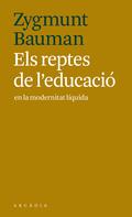 ELS REPTES DE L´EDUCACIÓ EN LA MODERNITAT LÍQUIDA