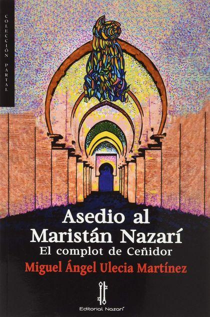 ASEDIO AL MARISTÁN NAZARÍ. EL COMPLOT DE CEÑIDOR