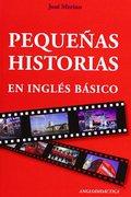 PEQUEÑAS HISTORIAS EN INGLÉS BÁSICO.