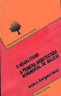 O MEGALITISMO : A PRIMEIRA ARQUITECTURA MONUMENTAL DE GALICIA