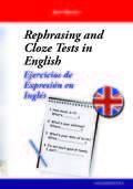 REPHRASING AND CLOZE TESTS IN ENGLISH. EJERCICIOS DE EXPRESIÓN EN INGLÉS