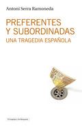 PREFERENTES Y SUBORDINADAS. UNA TRAGEDIA ESPAÑOLA