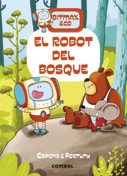 EL ROBOT DEL BOSQUE.