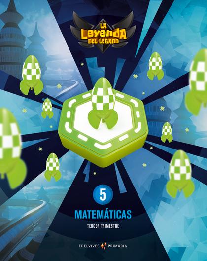 MATEMATICAS 5º PRIMARIA 2018 (LEYENDA DEL LEGADO).