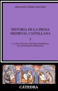 Historia de la prosa medieval castellana, I