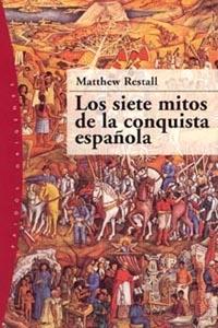 LOS SIETE MITOS DE LA CONQUISTA ESPAÑOLA