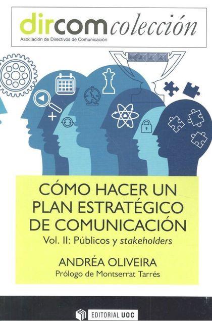 CÓMO HACER UN PLAN ESTRATÉGICO DE COMUNICACIÓN. VOL II. PÚBLICOS Y STAKEHOLDERS