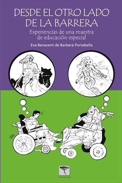 DESDE EL OTRO LADO DE LA BARRERA : EXPERIENCIAS DE UNA MAESTRA EN EDUCACIÓN ESPECIAL