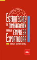 ESTRATEGIAS DE COMUNICACION PARA LA EMPRESA EXPORTADORA.