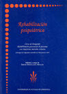 REHABILITACIÓN PSIQUIÁTRICA : CURSO DE POSTGRADO ´REHABILITACIÓN PSICOSOCIAL DE PERSONAS CON TR