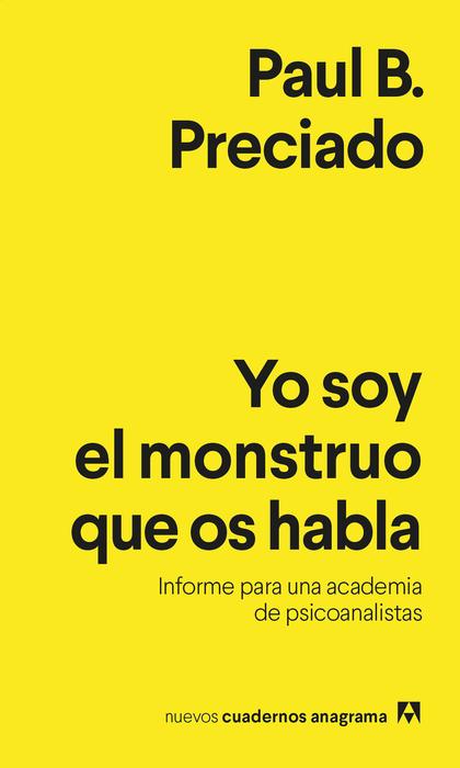 YO SOY EL MONSTRUO QUE OS HABLA. INFORME PARA UNA ACADEMIA DE PSICOANALISTAS
