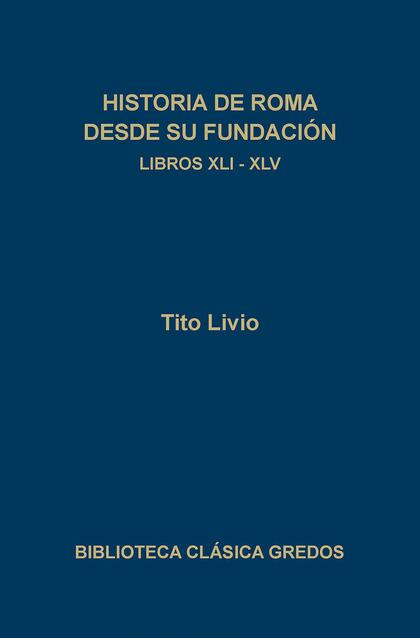 HISTORIA DE ROMA DESDE SU FUNDACION LIBROS XLI-XLV (N.192)