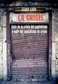 LA CRISIS : SALIR DE LA CRISIS DEL CAPITALISMO O SALIR DEL CAPITALISMO EN CRISIS