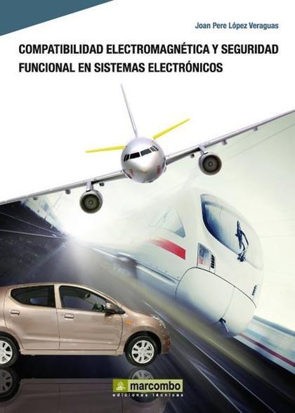 COMPATIBILIDAD ELECTROMAGNÉTICA Y SEGURIDAD FUNCIONAL EN SISTEMAS ELECTRÓNICOS.