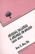 ARTISTAS, TALLERES E GEMIOS EN GALICIA (1600-1650)
