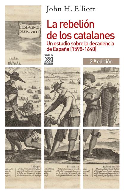 LA REBELIÓN DE LOS CATALANES (2.ª EDICIÓN). UN ESTUDIO DE LA DECADENCIA DE ESPAÑA (1598-1640)