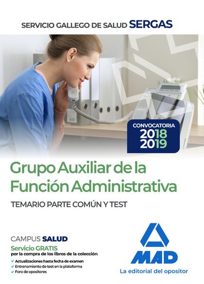 GRUPO AUXILIAR FUNCION ADMINISTRATIVA SERGAS TEMARIO COMUN Y TEST.